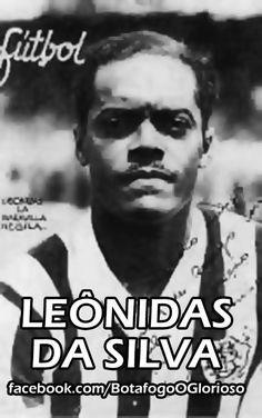 Apelidado de 'Diamante Negro', face ao seu virtuosismo e etnia, e de 'Homem Borracha' devido à sua elasticidade, foi um dos mais extraordinários jogadores de todos os tempos. Jogou pelo Botafogo em 1935 e foi campeão no quarto título carioca consecutivo do clube. Leônidas foi uma destacada figura nas décadas de 1930 e 1940, tendo começado a jogar no São Cristóvão.