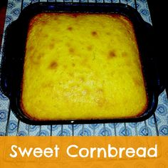 Recipe: Sweet Cornbread....Johnathan, Stevee and I just made this!