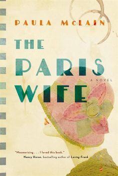 The Paris Wife - This book teaches you a lot of history on Hemingway and his crowd.