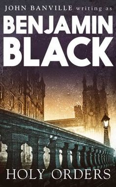 Holy Orders: Quirke Mysteries Book 6 by Benjamin Black, http://www.amazon.co.uk/dp/1447202198/ref=cm_sw_r_pi_dp_DoaTtb0H3Q8CT