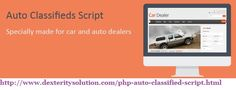 PHP Auto classified script is the most sufficient and reliable auto classifieds software which will satisfy the needs of your organization you can contact us 9841300660.  To Contact our Dexterity Solution Team  Website URL: http://www.dexteritysolution.com/  Mails us: vsjayan@gmail.com  Make a Call: India    – (+91) 9841300660   Make a Call: (USA)   –  (+1) 325 200 4515  Make a Call: (UK)    –  (+44) 203 290 5530