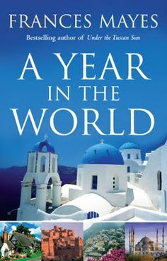 """Read """"A Year In The World"""" by Frances Mayes available from Rakuten Kobo. A YEAR IN THE WORLD is classic Frances Mayes - a celebration of the allure of travel, of unexpected pleasures found in u. Us Travel, Travel Guide, Travel Books, Travel Ideas, Books To Read, My Books, Under The Tuscan Sun, History Books, Love Book"""