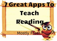 7 Great Apps To Teach Reading! Most of the apps are free.
