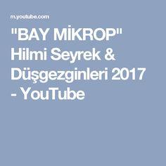 """""""BAY MİKROP"""" Hilmi Seyrek & Düşgezginleri 2017 - YouTube"""