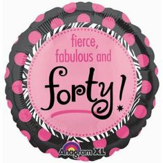 "Fierce, Fabulous & Forty! 18"" Mylar Balloon by Anagram. $3.37. Quantity: 1/package. Size: 18"". Brand: Anagram. Design: Black & pink polka dots with zebra cirlce and lettering in the middle. Color: Black, Pink, and white. Celebrate this birthday with a fierce, fabulous and forty style!"