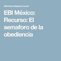 EBI México: Recurso: El semaforo de la obediencia