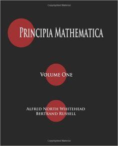 Principia Mathematica - Volume One: Alfred North Whitehead, Bertrand Russell: 9781603864374: Amazon.com: Books