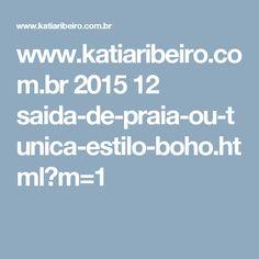 www.katiaribeiro.com.br 2015 12 saida-de-praia-ou-tunica-estilo-boho.html?m=1