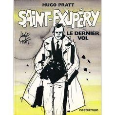 "BD : ""Saint Exupéry - le dernier vol"" - de Hugo Pratt"