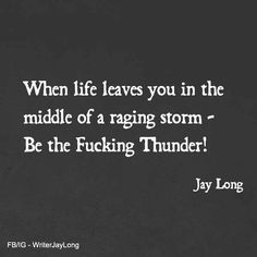 ~ ☆ ~ When life leaves you in the middle of a raging storm