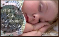 Learn how to get kids to sleep naturally. Avoid pharmaceuticals and use the herbs listed here to make a soothing nighttime tea your children will love.