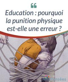Education : pourquoi la punition physique est-elle une erreur ?  Si on se penche sur la phrase du sage George Washington Carver, qui dit que « l'éducation est la clé pour ouvrir la porte d'or de la liberté », on pourrait #conclure que la punition #physique, qui normalement ajoute aux coups la #privation de ladite liberté, est une grossière erreur.  #Psychologie