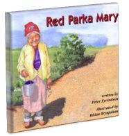 Lesson plan for Red Parka Mary  by Peter Eyvindson. Whenever he passes by his neighbour Mary's house, a young boy can't help but stare at the elderly woman with the missing teeth and layers of sweaters. Although he is afraid at first, he soon realizes that even though Mary is different, she is a wise and wonderful friend who has much to teach him.