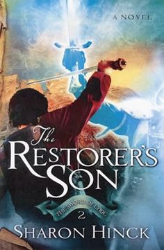 The Restorer's Son by Sharon Hinck. Second in the Sword of Lyric series