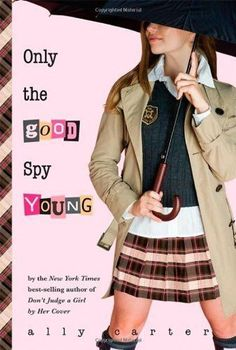 Only the Good Spy Young (Gallagher Girls) Hardcover by Carter, Ally