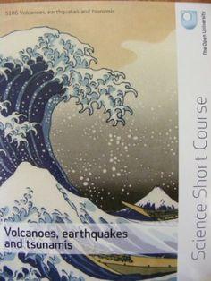 OU: Volcanoes, earthquakes and tsunamis Open University course S186: 2008