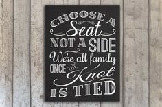 CHALKBOARD Wedding Sign 'Choose a Seat Not a Side' 11 x 14 - PRINTABLE PDF