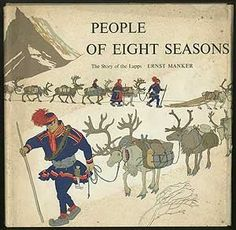 "The Story of ""The Lapps "": Pictured is the English edition, of the Sami People, the book,""People of Eight Seasons"",by Ernst Mauritz Manker."