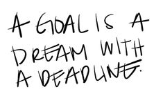 Use Deadlines To Make Your Dreams Come True