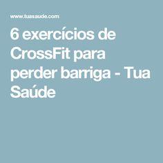 6 exercícios de CrossFit para perder barriga - Tua Saúde