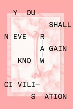 You Shall Never Again Know Civilisation by Paul-Henri Schaedelin, 2012