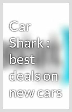 """Car Shark : Best Deals on New Cars"" by carshark - ""…"""