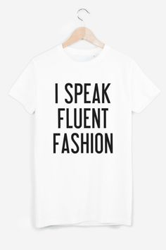 I Speak Fluent Fashion