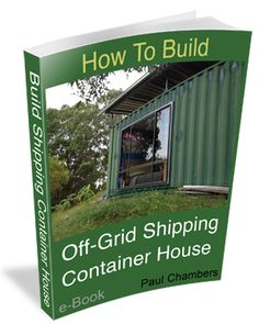 Learn how to build a shipping container home comes in book form too, and for a limited time $10 discount, http://howtobuildashippingcontainerhome.blogspot.co.nz/
