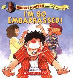 I'm So Embarrassed by Robert Munsch. $0.01. Publisher: Cartwheel Books (June 1, 2006). Publication: June 1, 2006. Author: Robert Munsch