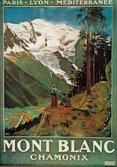 Chamonix Mont-Blanc, PLM – Posters – Galerie 1 2 3 - The place to find vintage art Old Posters, Vintage Ski Posters, Retro Poster, Vintage National Park Posters, French Images, Tourism Poster, Chamonix, Ville France, Railway Posters