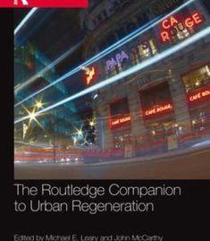 The Routledge Companion To Urban Regeneration PDF
