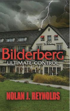 """Bilderberg """"Ultimate Control"""" $5.99  Not your usual conspiracy Novel.  Written for the reader who loves drama in this new world..."""