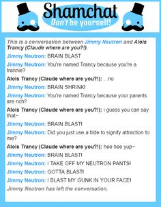 A conversation between Alois Trancy (Claude where are you?!) and Jimmy Neutron