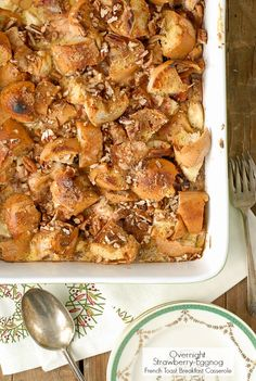 Overnight Strawberry-Eggnog French Toast Breakfast Casserole. Can be made up to 24 hours before baking.  Like rustic Bread Pudding crossed with a Danish! - BoulderLocavore.com