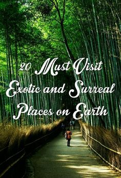 20 Must Visit Exotic and Surreal Places on Earth
