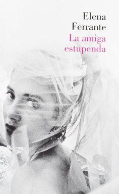 La Amiga Estupenda (LUMEN) de ELENA FERRANTE