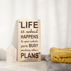 """Cuadro """"Life is what happens to you...""""  