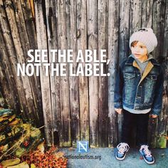 Autism quote-look beyond the label and the discrimination.