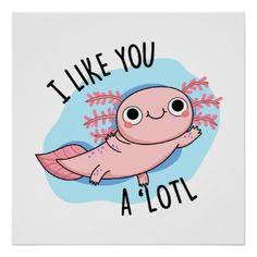 Shop I Like You A Lotl Cute Axolotl Pun Poster created by punnybone. Kawaii Drawings, Cute Drawings, Axolotl Pet, Vs Pink Wallpaper, Aztec Wallpaper, Screen Wallpaper, Cute Puns, Funny Puns, Animal Puns