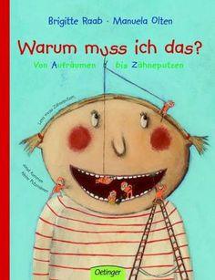 Warum muss ich das?: Von Aufräumen bis Zähneputzen: Amazon.de: Brigitte Raab, Manuela Olten: Bücher