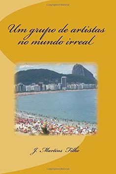 Um grupo de artistas no mundo irreal (Portuguese Edition)... https://www.amazon.com/dp/1492935689/ref=cm_sw_r_pi_dp_x_nsu7xbW9M3HAE