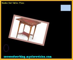 Wooden End Tables Plans 181214 - Woodworking Plans and Projects!