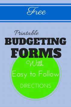 Free printable budgeting forms, courtesy of the Celebrating Financial Freedom blog!    Complete with easy to follow directions that show you everything you need to start a budget, and more importantly, stick with it!