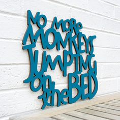 No More Monkeys Jumping on the Bed Laser Cut Wooden Sign