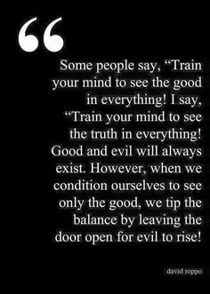 See the truth in everything. don't be blind by trying to see the good when sometimes there really is no good in some people. even when there really good in hiding it. I've learned that along the way. Evil People Quotes, Evil Quotes, Wisdom Quotes, Quotes To Live By, Me Quotes, Qoutes, Emotional Vampire, Some People Say, Visual Statements