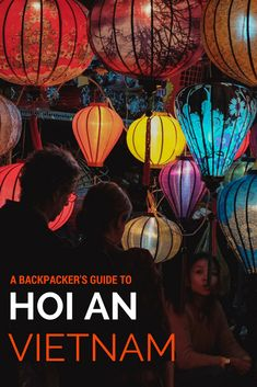 A Backpacker's Guide to Hoi An | Hoi An City Guide | Vietnam Travel | Backpacking South East Asia | Where to Eat | Best bars | Best Hotels and Hostels | My Son Ruins | Budget Guide | Central Vietnam | An Bang Beach | Street Food