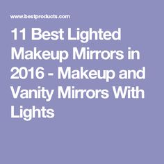 11 Best Lighted Makeup Mirrors in 2016 - Makeup and Vanity Mirrors With Lights