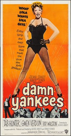 Damn Yankees Directors: George Abbott Stanley Donen Stars: Tab Hunter Gwen Verdon Ray Walston Musical 111 min ~ A Washington Senators fan makes a pact with the Devil to help his baseball team win the league pennant. Old Film Posters, Classic Movie Posters, Movie Poster Art, Poster S, Classic Movies, Theatre Posters, Vintage Posters, Good Girl, Old Movies