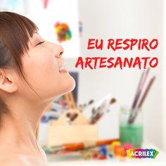 Se você também RESPIRA artesanato, repine! #Acrilex #Acrilexterapia