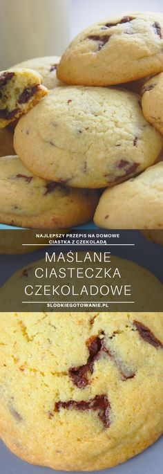 Maślane ciasteczka z czekoladą | Słodkie Gotowanie Sweet Recipes, Cake Recipes, Dessert Recipes, Polish Desserts, Sweets Cake, Culinary Arts, Chocolate Chip Cookies, Chocolate Cake, Tapas